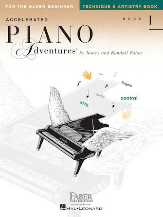 Accelerated Piano Adventures for the Older Beginner Technique & Artistry, Book 1