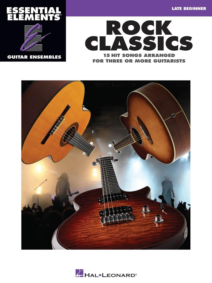 Rock Classics Essential Elements Guitar Ensembles Late Beginner Level