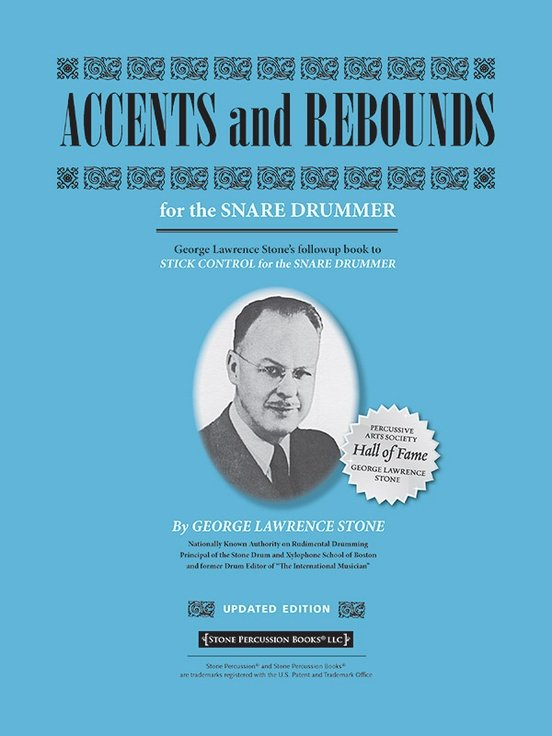 Accents and Rebounds (Revised & Updated) For the Snare Drummer By George Lawrence Stone