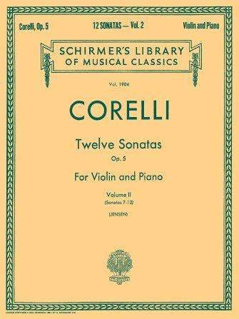 Schirmers Corelli Twelve Sonatas, Op. 5  Volume 2 Schirmer Library of Classics Volume 1904  Violin and Piano