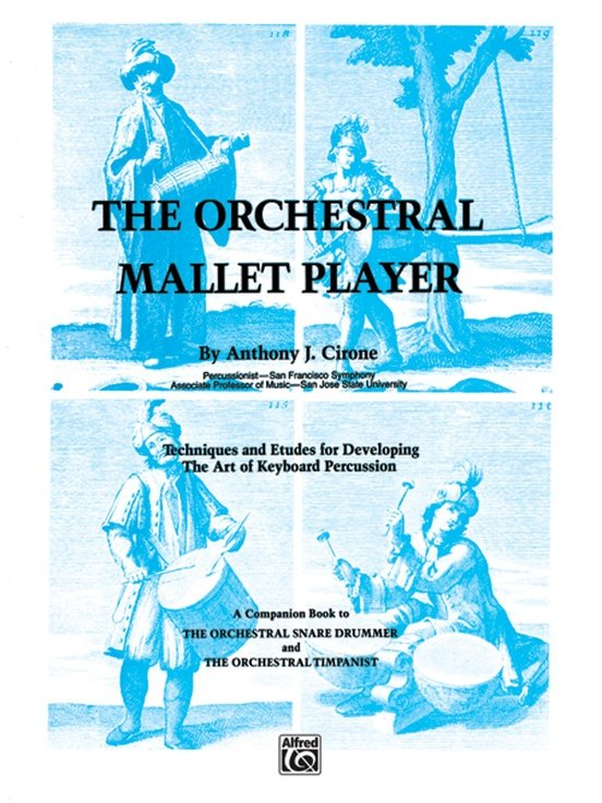 The Orchestral Mallet Player By Anthony J. Cirone