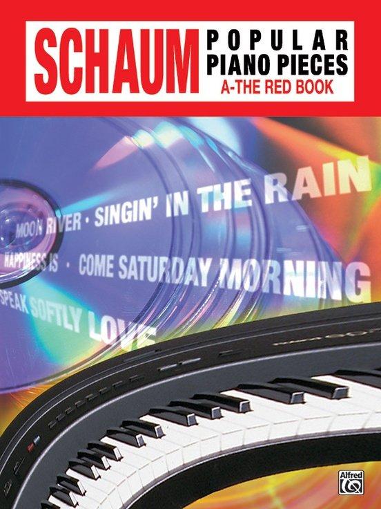 John W. Schaum Popular Piano Pieces A: The Red Book