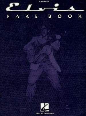 Elvis Presley: Elvis Fake Book: C Edition