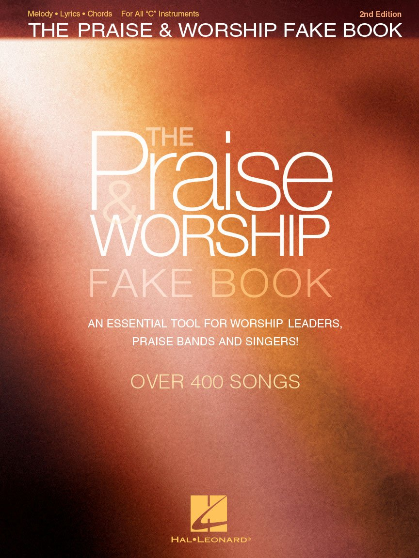 The Praise & Worship Fake Book 2nd Edition for C Instruments