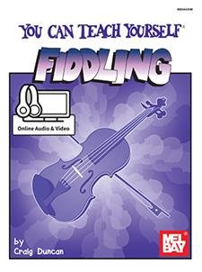 You Can Teach Yourself Fiddling (Book + Online Audio/Video) taught by Craig Duncan