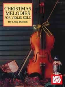 Christmas Melodies for Violin Solo (Book + Insert) by Craig Duncan