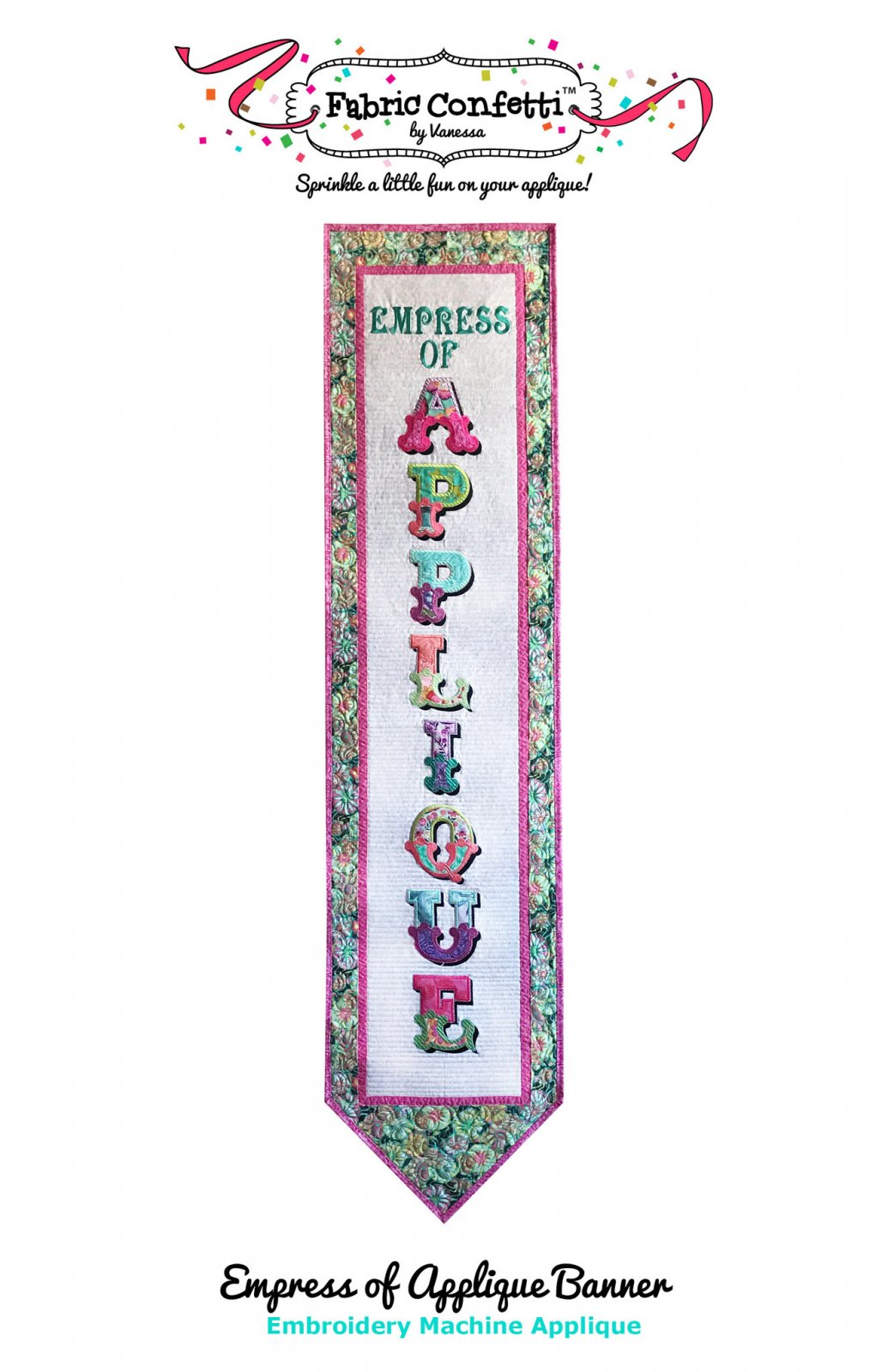 Empress of Applique Banner for Machine Embroidery