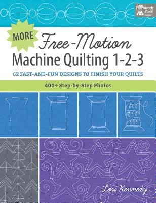 MORE FREE-MOTION MACHINE QUILTNG 1-2-3