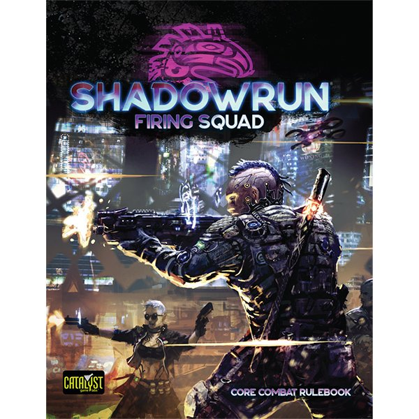 Shadowrun 6th Ed Firing Squad