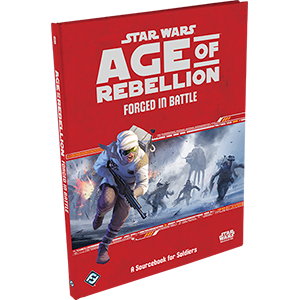 Star Wars RPG Age of Rebellion Forged in Battle
