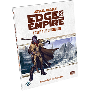 Star Wars RPG Edge of the Empire Enter the Unknown