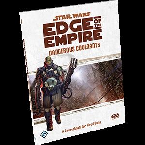 Star Wars RPG Edge of the Empire Dangerous Covenants