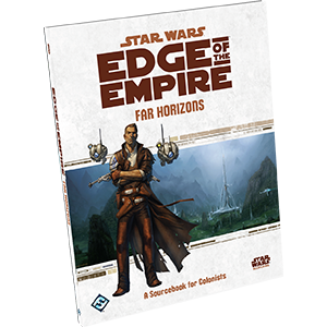 Star Wars RPG Edge of the Empire Far Horizon