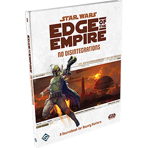 Star Wars RPG Edge of the Empire No Disintegration