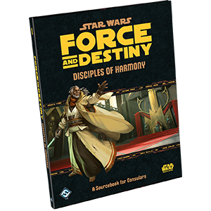 Star Wars RPG Force & Destiny Disciples of Harmony