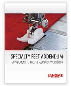 Presser Foot Workbook -Specialty Feet Addendum