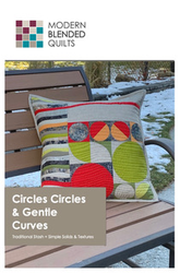 Circles Circles & Gentle Curves Pillow Pattern by Modern Blended Quilts