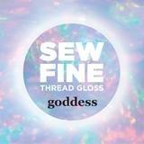 Goddess - Sew Fine Thread Gloss