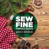 Gran's Kitchen - Sew Fine Thread Gloss