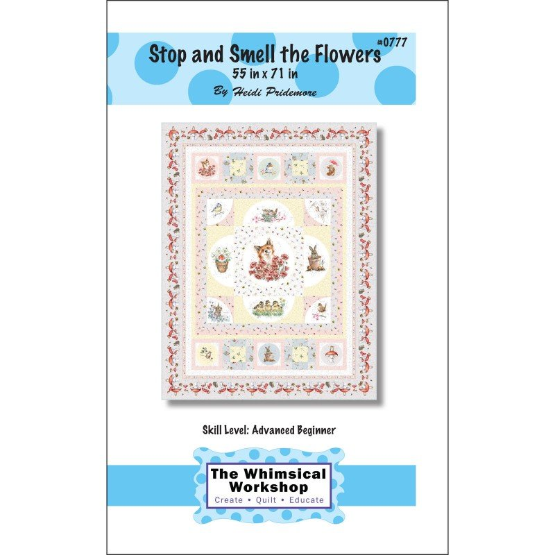 EESC-TWW777 - STOP & SMELL THE FLOWERS QUILT PATTERN BY THE WHIMSICAL WORK