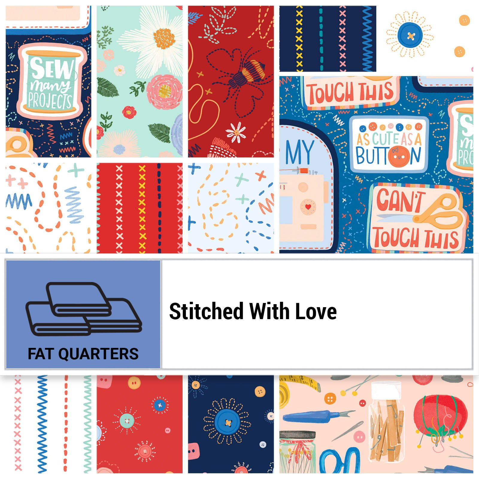 SWLO-18X22 - STITCHED WITH LOVE FAT QUARTER 17PCS - ARRIVING IN MARCH 2022