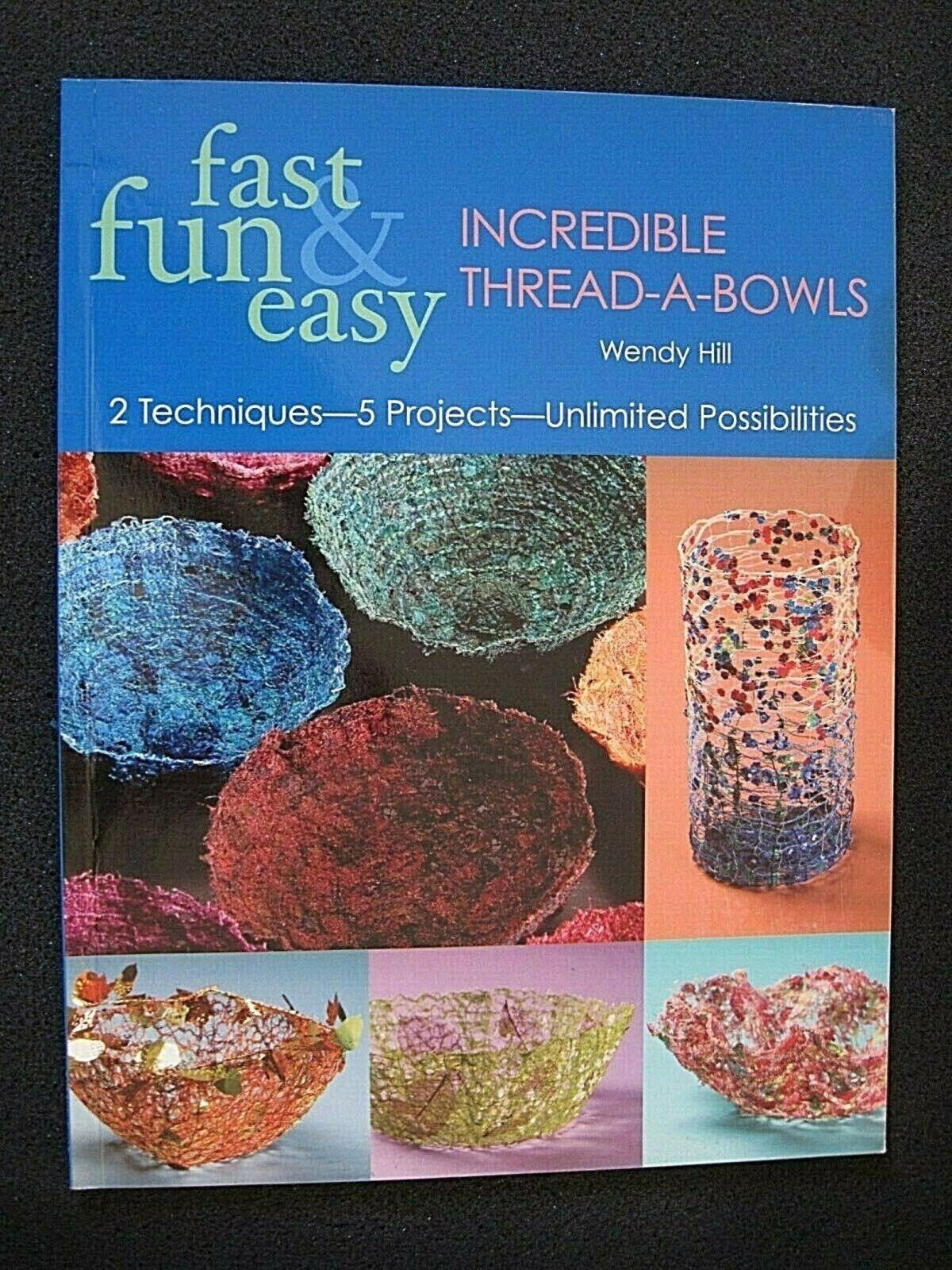 Fast, Fun, Easy & Incredible Thread-A-Bowls