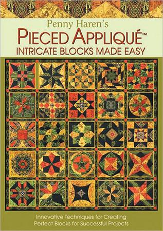Penny Haren's Pieced Applique, Intricate Blocks Made Easy