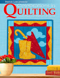 Celebrations in Quilting Volume 3, Issue 2- Spring