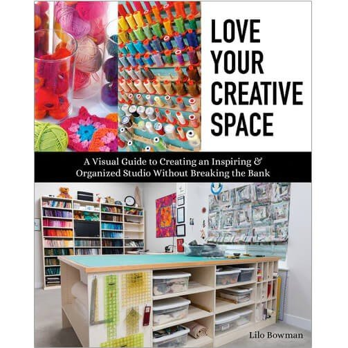 Love Your Creative Space   Book by Lilo Bowman