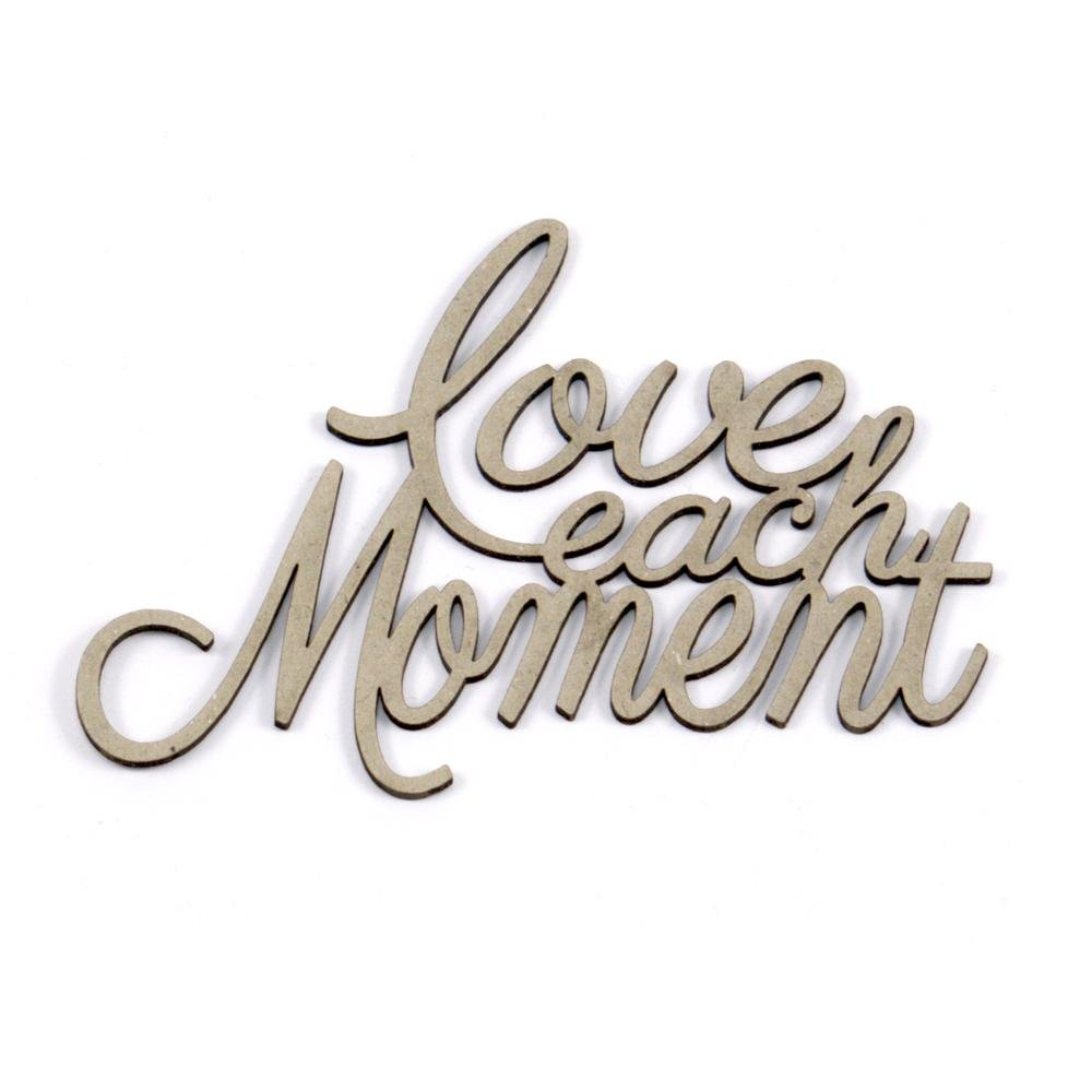 Chipboard - Love Each Moment (1pc) - 100 x 70mm | 3.9 x 2.7in