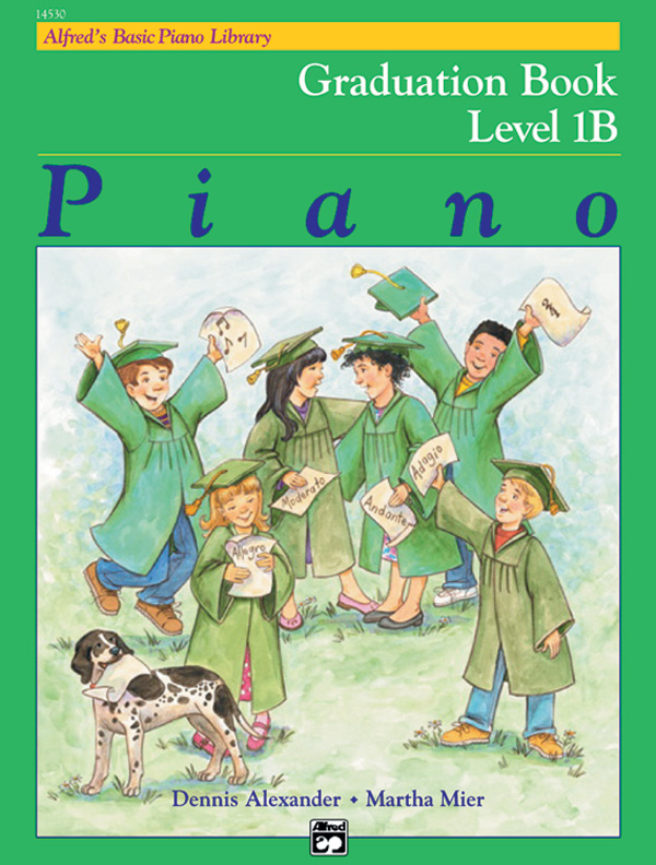 Alfred's Basic Piano Library: Graduation Book 1B