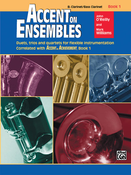 ACCENT ON ENSEMBLES 1 CLARINET Bb/CLARINET BASS OREILLY WILL