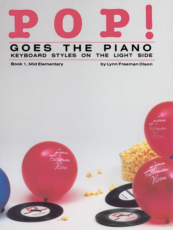 Pop! Goes The Piano Bk.1 Olson