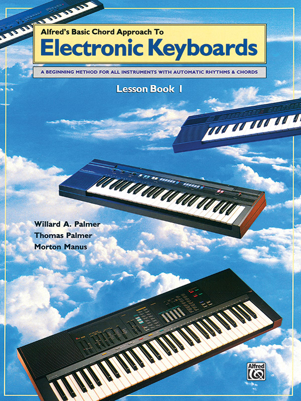 ALFREDS BASIC CHORD APPROACH TO ELECTRONIC KEYBOARDS LESSON