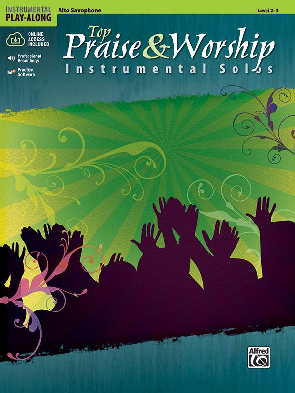 TOP PRAISE & WORSHIP INSTRUMENTAL SOLOS GALLIFORD NEUBURG BK (34228 ) (Sax Alto Sacred )