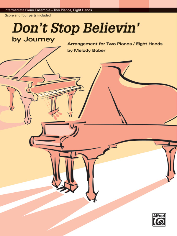 DONT STOP BELIEVIN CAIN SCHON PERRY BOBER FED20 (40156 ) (Two Pianos Eight Hands )