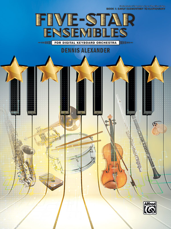 FIVE STAR ENSEMBLES 1 FOR DIGITAL KEYBOARD ORCHESTRA ALEXAND