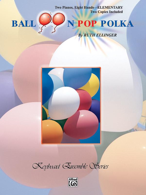BALLOON POP POLKA ELLINGER FED20 FED06 FED10 FED13 FED16 (PA02202 ) (Two Pianos Eight Hands )