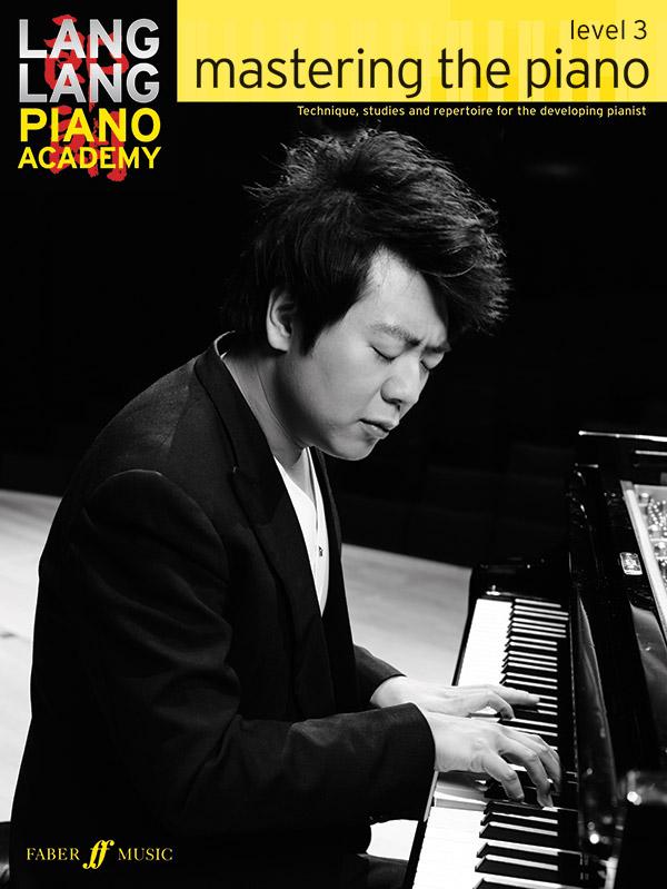 LANG LANG PIANO ACADEMY 3 MASTERING THE PIANO LANG (0571538533 ) (Piano Methods )