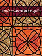Simple Stained Glass Quilts, Daphne Greig & Susan Purney Mark