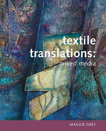 Textile Translations Textile Translations: Mixed Media