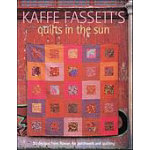 Kaffe Fasset's Quilts In The Sun