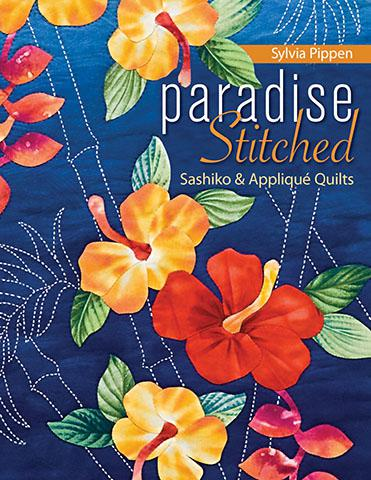 Paradise Stitched Sashiko & Applique Quilts By Sylvia Pippen