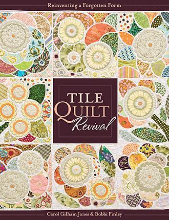 Tile Quilt Revival-Reinventing a Forgotten Form - C&T Publishing