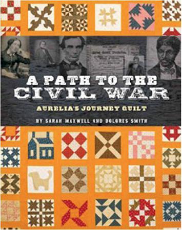 A Path to the Civil War  - Aurelia's Journey Quilt