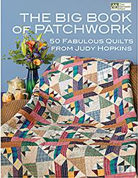The Big Book of Patchwork by Judy Hopkins@