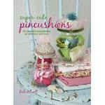 Super Cute Pincushions