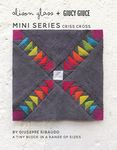 Mini Series Criss Cross by Alison Glass +Giucy Giuce