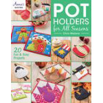 Annie's Quilting Pot Holders For All Seasons by Chris Malone