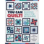 You Can Quilt! Building Skills For Beginners